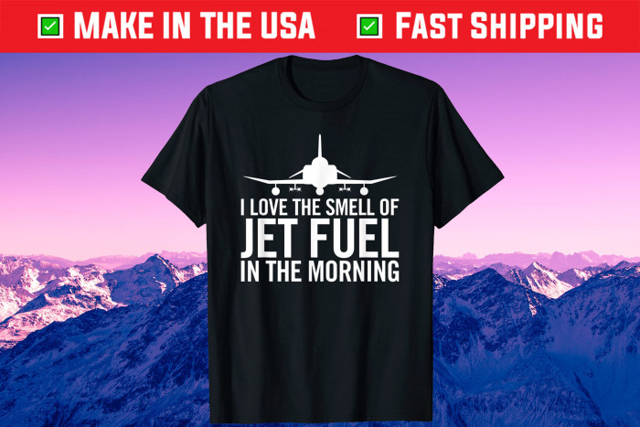 I Love The Smell of Jet Fuel in The Morning F-4 Fighter Jet Unisex T-Shirt