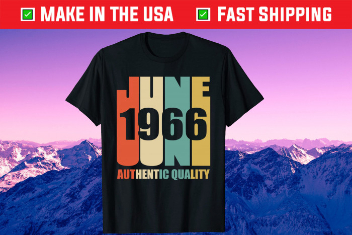 June 1966 Authentic Quality 52nd Birthday Unisex T-Shirt