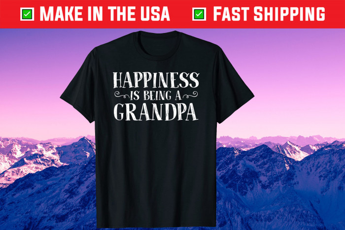 Happiness Is Being A Grandpa Grandparents Unisex T Shirt