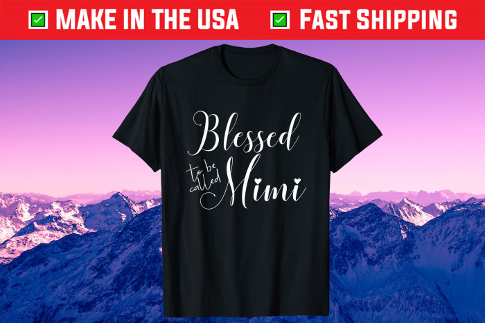 Blessed To Be Called Mimi Mother's Day For Birthday Us 2021 T-Shirt