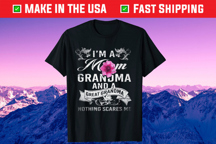 Im A Mom Grandma And A Great Grandma Mothers Day Us 2021 T-Shirt