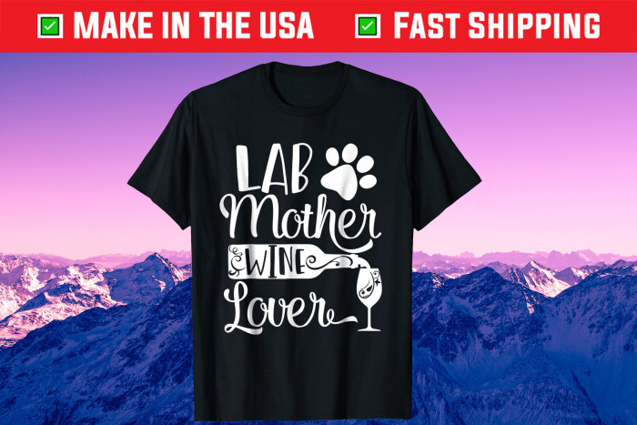 Lab Mother Wine Lover Cute Dog Mom Gift T-Shirt
