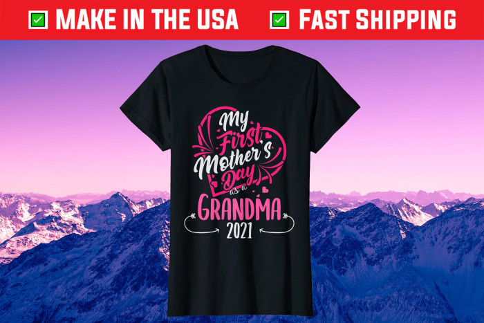 My First Mother's Day As A Grandma 2021 Happy To Me You Nana Us 2021 T-Shirts