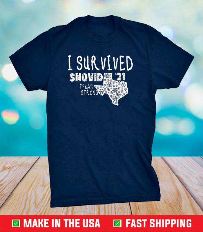 I Survived Snovid '21 Winter 2021 Texas Strong Unisex T-Shirt