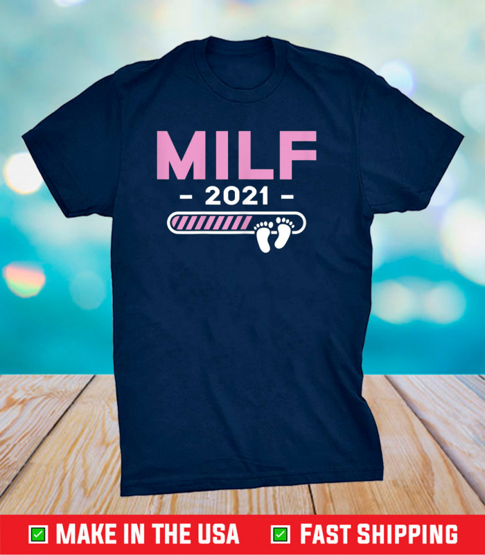 Milf 2021 Mother Kids Gifts Mother's Day Mom-2-Be Mommy Mama Classic T-Shirts