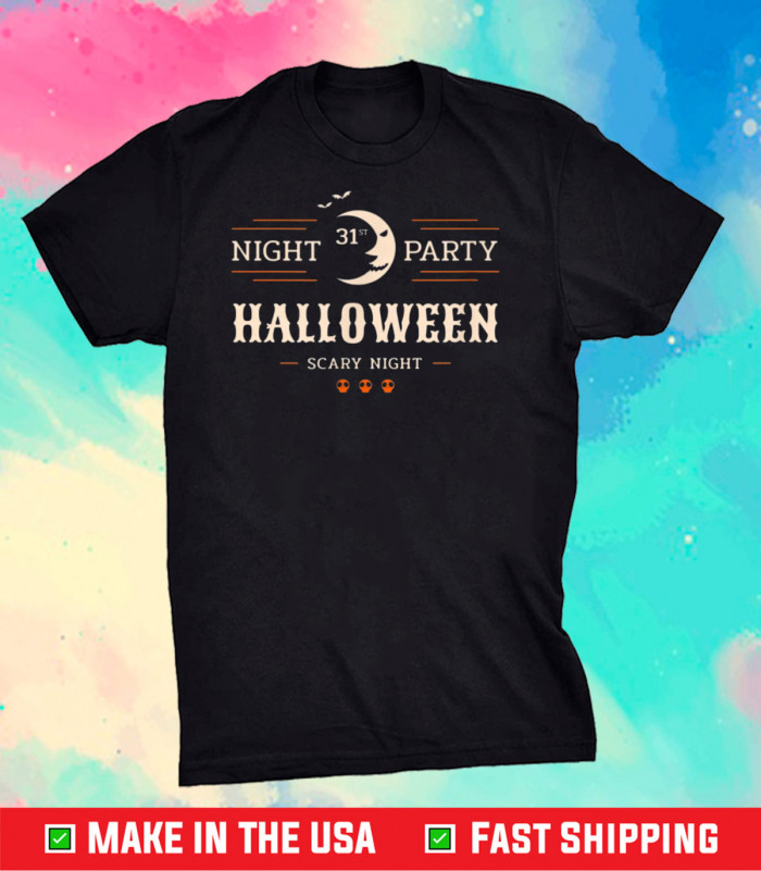 October 31st Night Party Halloween Scary Night Unisex T-Shirts