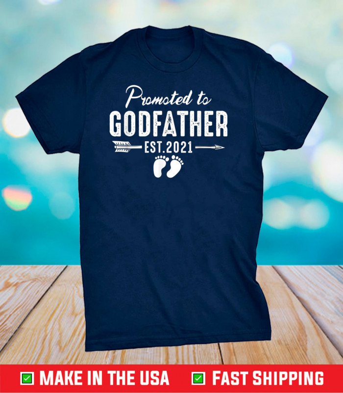 Promoted to Godfather est 2021 New Great Godfather Us 2021 T-Shirt