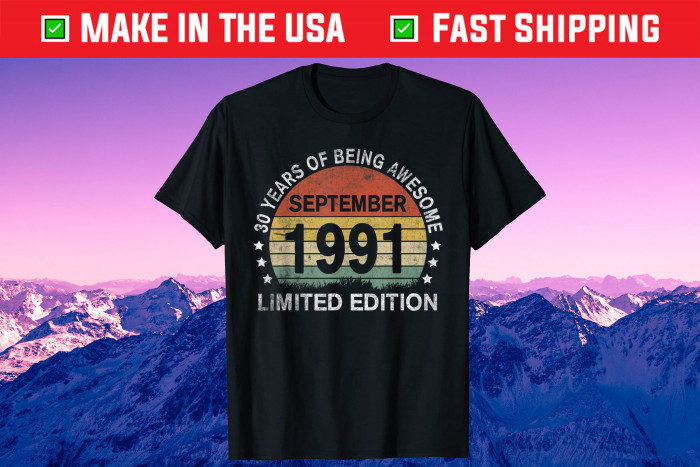 30 Years Old September 1991 Limited Edition 30th Birthday Us 2021 T-Shirt