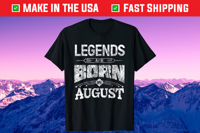 Legends Are Born In August Us 2021 T-Shirt