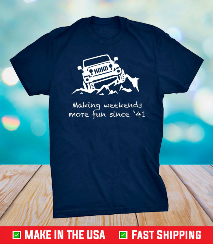 Making Weekends More Fun since '41, Jeep Unisex T-Shirt