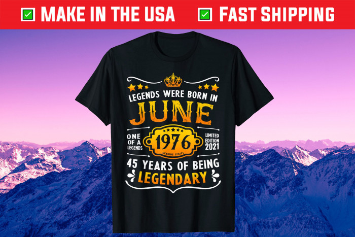 Vintage June 45th Birthday 1976 45 Years Old Unisex T-Shirt