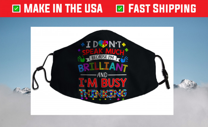 Don't Speak Much Busy Thinking Autism Awareness Cloth Face Mask