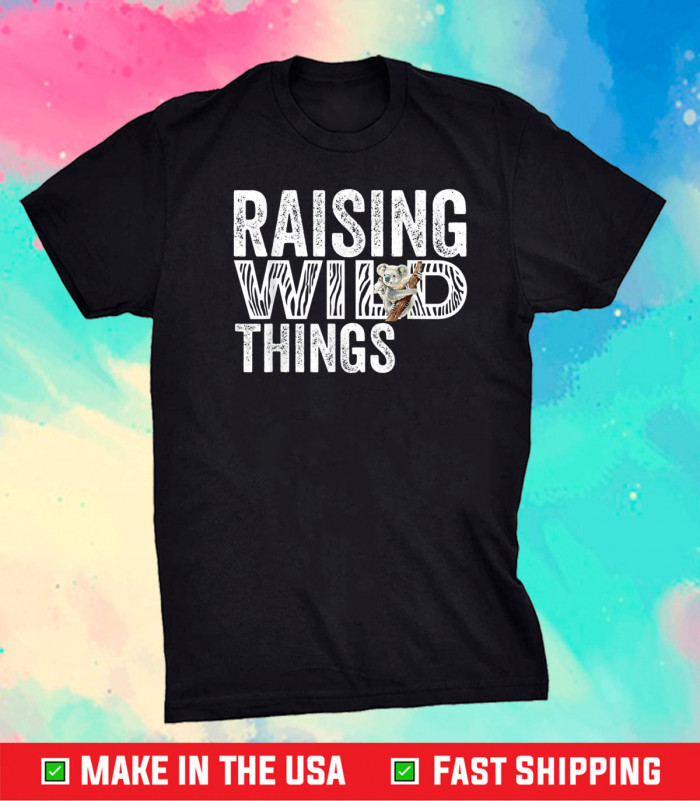 Raising Wild Things Mom Cute Funny Mother's Day T-Shirt