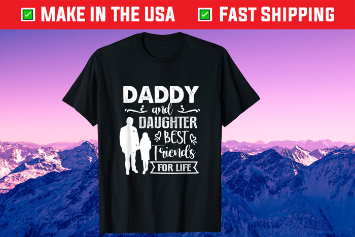 Daddy And Daughter Best Friends For Life Father's Day Unisex T-Shirt