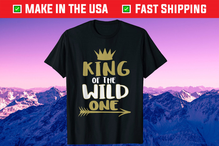 King Of The Wild One Father's Day Gift Shirt