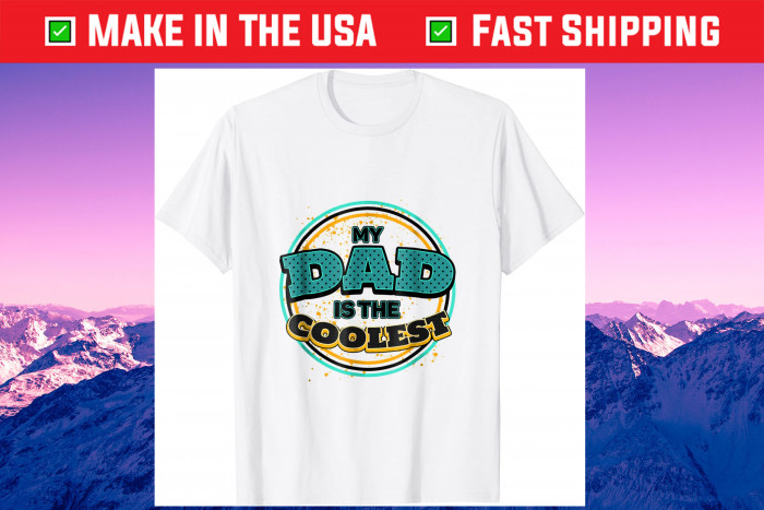 My Dad Is The Coolest Father Day Unisex T-Shirt