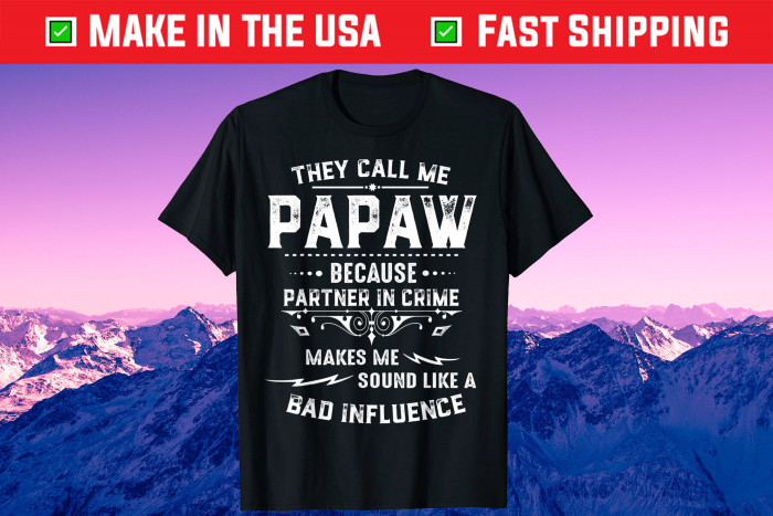 They Call Me Papaw Because Partner In Crime Fathers Day Gift T-Shirt